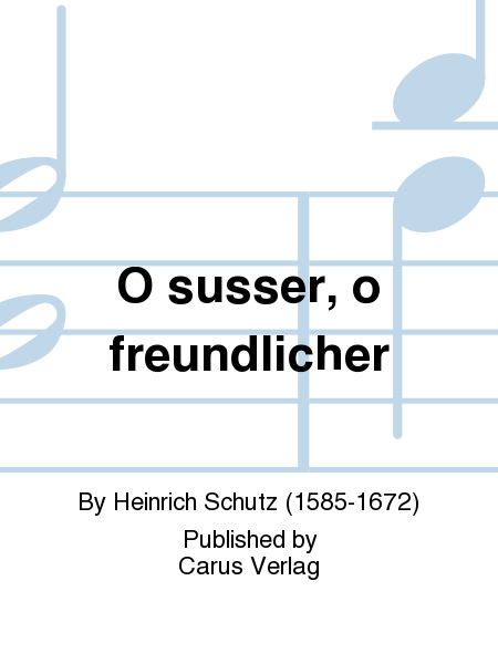 O susser, o freundlicher