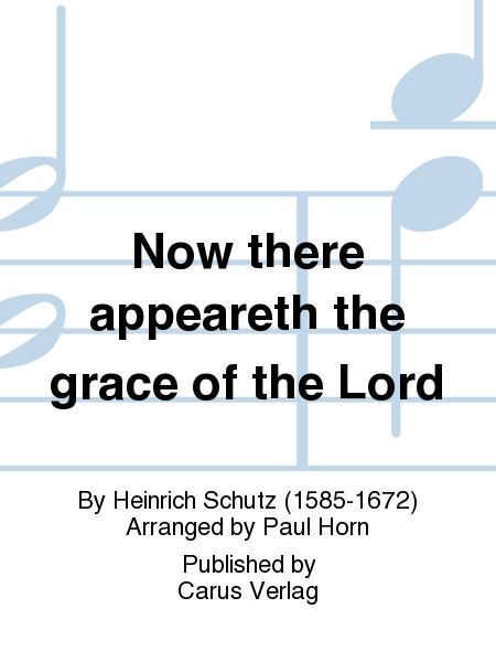 Now there appeareth the grace of the Lord