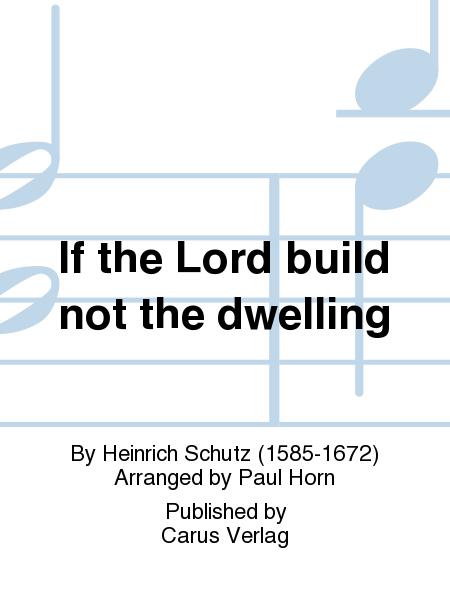 If the Lord build not the dwelling (Wo der Herr nicht das Haus bauet)