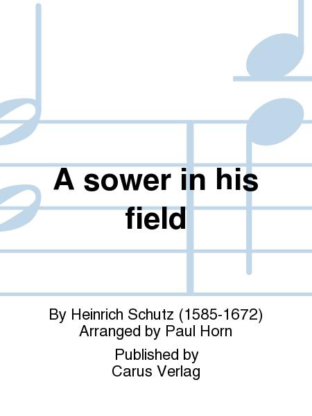 A sower in his field (Es ging ein Samann aus)