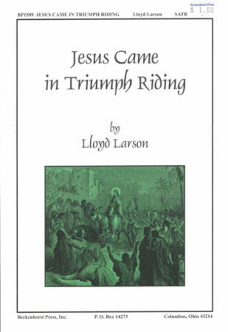 Jesus Came in Triumph Riding