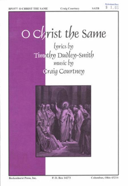O Christ the Same