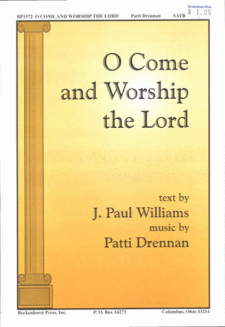 O Come and Worship the Lord