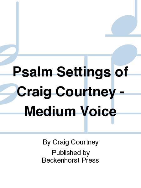 Psalm Settings of Craig Courtney - Medium Voice