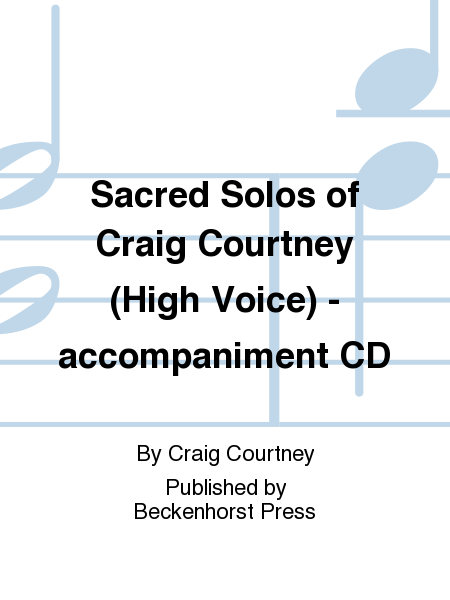 Sacred Solos of Craig Courtney (High Voice) - accompaniment CD