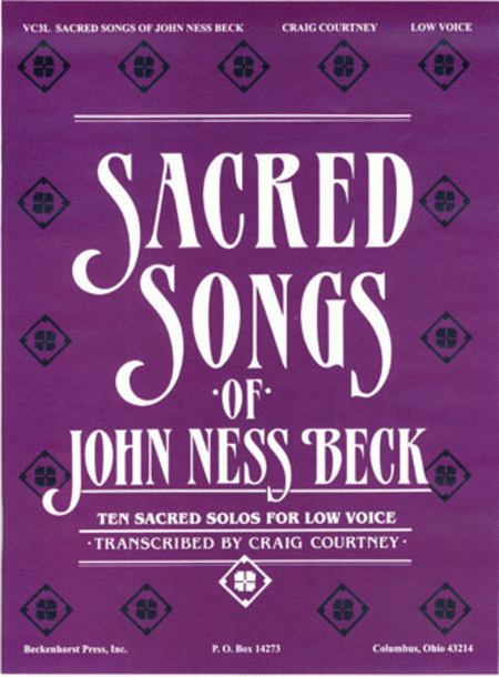 Sacred Songs of John Ness Beck - Low Voice