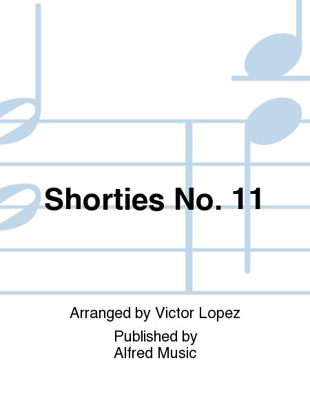 Shorties No. 11