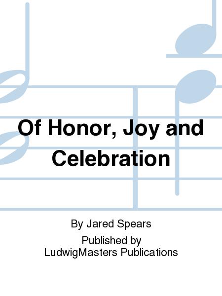 Of Honor, Joy and Celebration