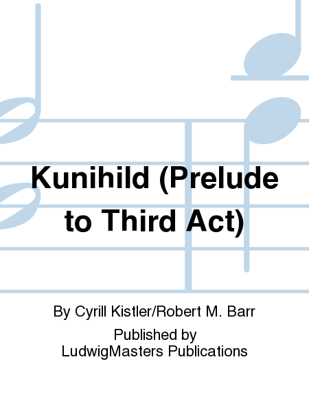 Kunihild (Prelude to Third Act)