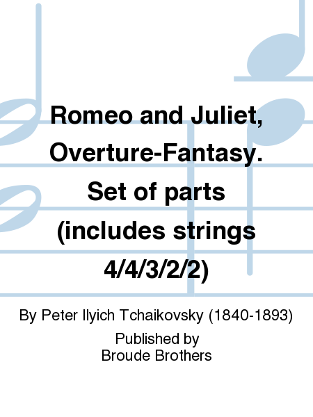 Romeo and Juliet, Overture-Fantasy. Set of parts (includes strings 4/4/3/2/2)
