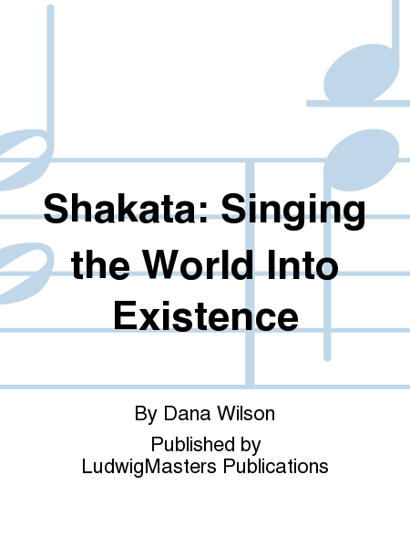 Shakata: Singing the World Into Existence