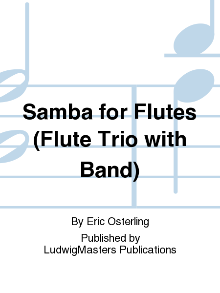 Samba for Flutes (Flute Trio with Band)