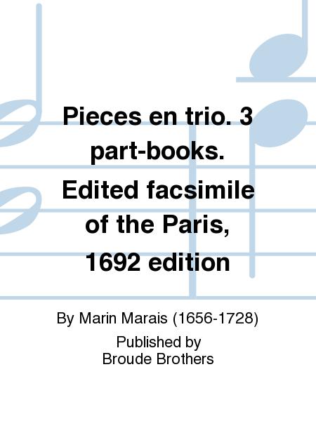 Pieces en trio. 3 part-books. Edited facsimile of the Paris, 1692 edition