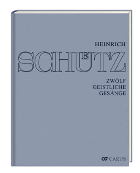 Stuttgarter Schutz-Ausgabe: Zwolf geistliche Gesange (Gesamtausgabe, Bd. 15)