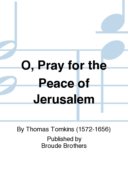 O, Pray for the Peace of Jerusalem