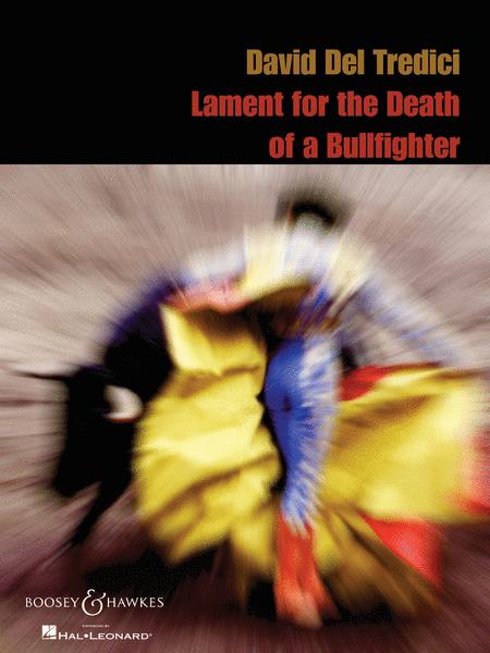 David Del Tredeci - Lament for the Death of a Bullfighter