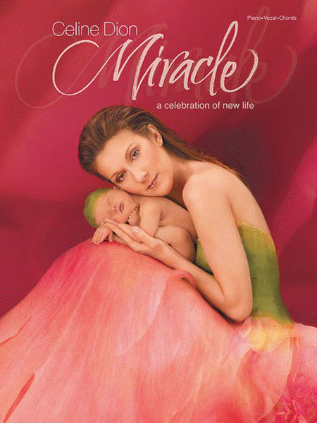 Miracle A Celebration of New Life