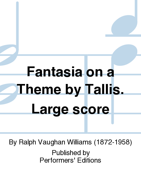 Fantasia on a Theme by Tallis. Large score
