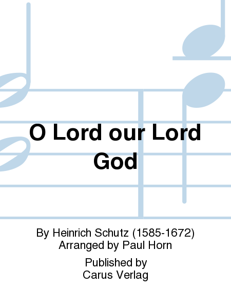 O Lord our Lord God