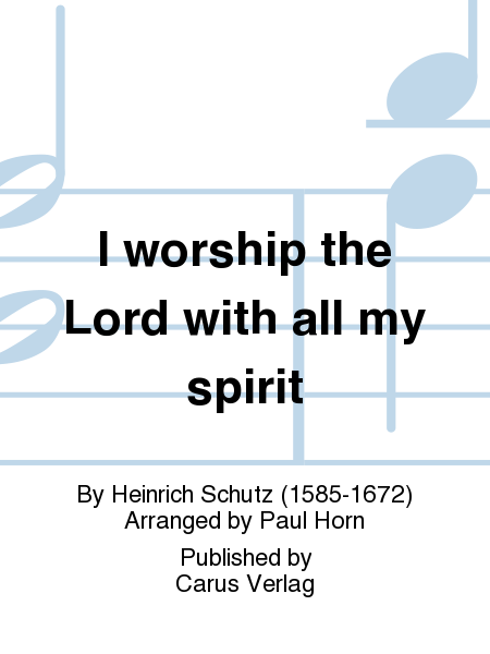 I worship the Lord with all my spirit