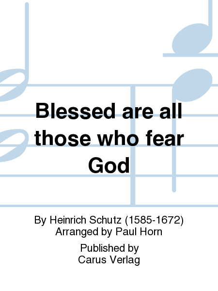Blessed are all those who fear God