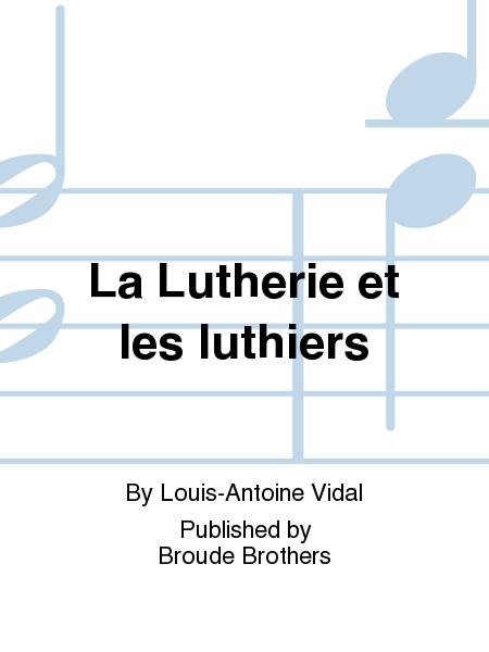 La Lutherie et les luthiers