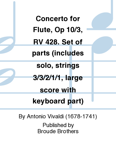 Concerto for Flute, Op 10/3, RV 428. Set of parts (includes solo, strings 3/3/2/1/1, large score with keyboard part)