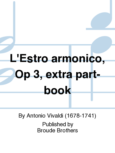 L'Estro armonico, Op 3, extra part-book