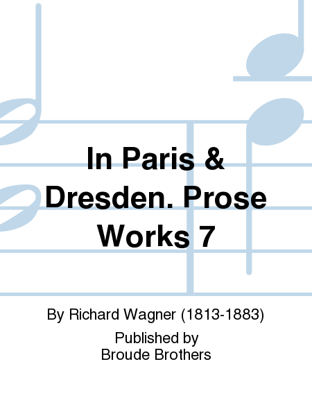 In Paris & Dresden. Prose Works 7