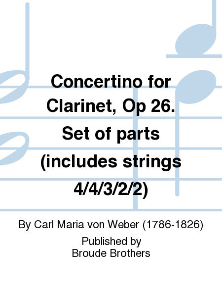Concertino for Clarinet, Op 26. Set of parts (includes strings 4/4/3/2/2)