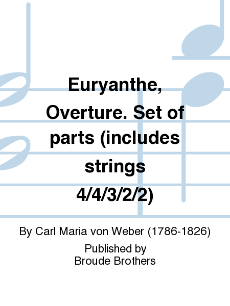 Euryanthe, Overture. Set of parts (includes strings 4/4/3/2/2)