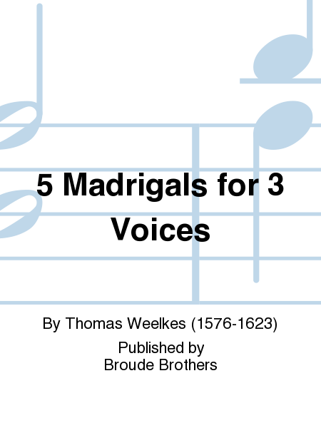 5 Madrigals for 3 Voices