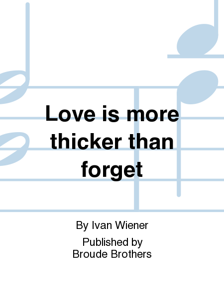 Love is more thicker than forget
