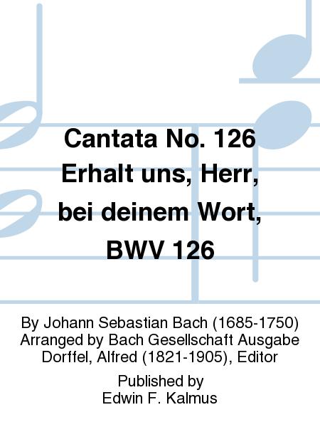 Cantata No. 126 Erhalt uns, Herr, bei deinem Wort, BWV 126