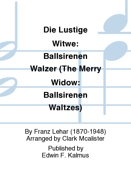 Die Lustige Witwe: Ballsirenen Walzer (The Merry Widow: Ballsirenen Waltzes)