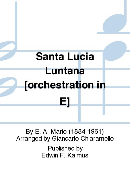 Santa Lucia Luntana [orchestration in E]