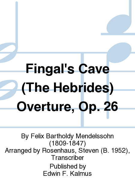 Fingal's Cave (The Hebrides) Overture, Op. 26