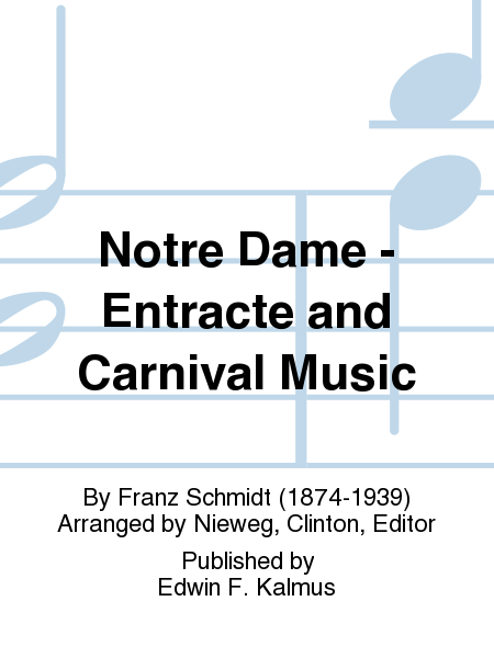 Notre Dame - Entracte and Carnival Music