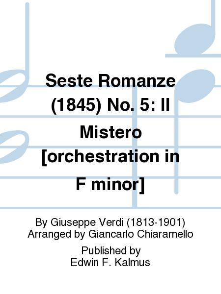 Seste Romanze (1845) No. 5: Il Mistero [orchestration in F minor]