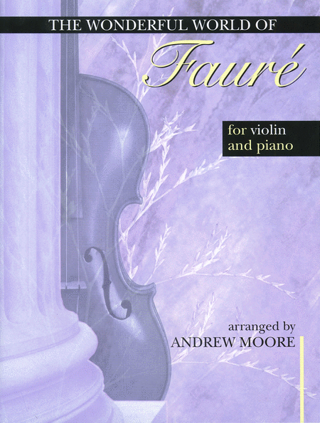 The Wonderful World for Violin and Piano - Faure