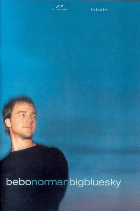 Bebo Norman - Big Blue Sky