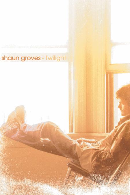Shaun Groves - Twilight