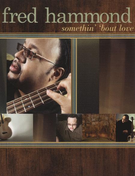 Fred Hammond - Somethin' 'bout Love