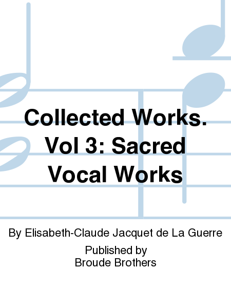 Collected Works. Vol 3: Sacred Vocal Works
