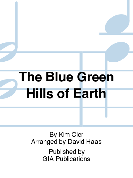 The Blue Green Hills of Earth