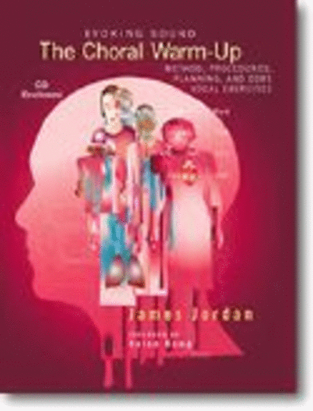 The Choral Warm-Up: Method, Procedures, and Core Vocal Exercises