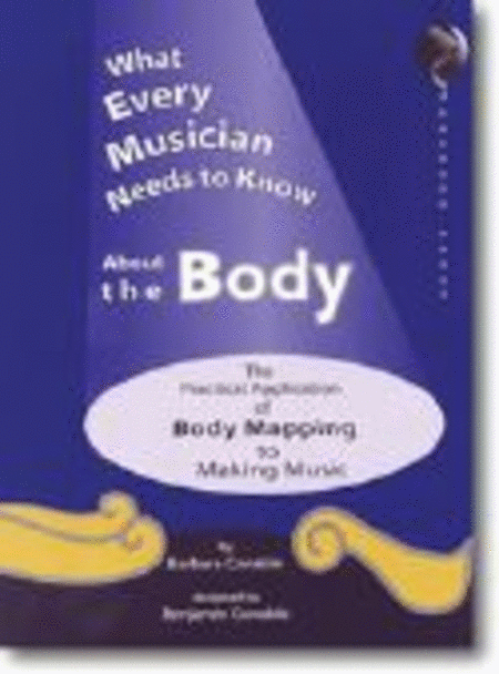 What Every Musician Needs to Know About the Body