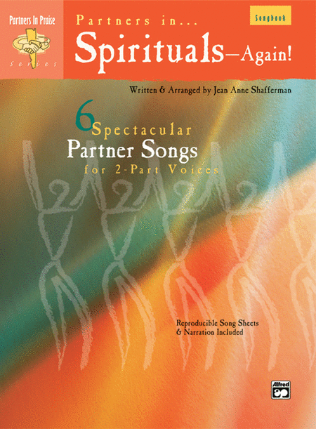 Partners in Spirituals... Again! (6 Spectacular Partner Songs for 2-part Voices)