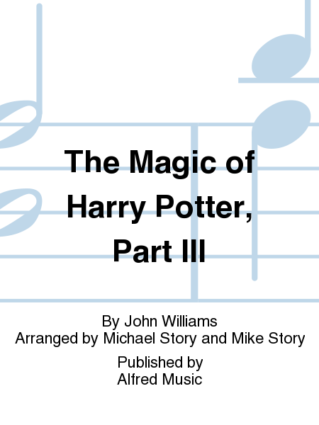 The Magic of Harry Potter, Part III