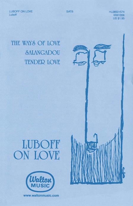 Luboff On Love (The Ways of Love, Salangadou, Tender Love)